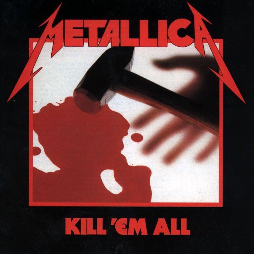 18. Kill 'Em All - Metallica