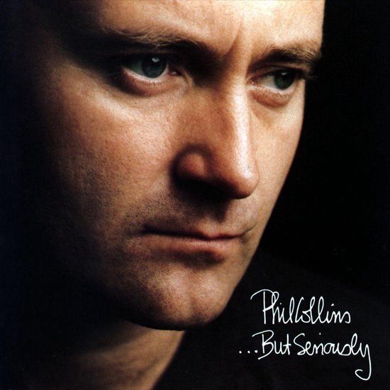 27. But Seriously - Phil Collins