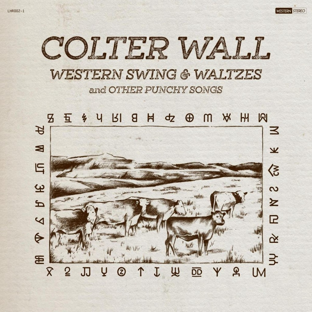 25. Western Swing & Waltzes- Colter Wall
