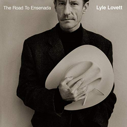 26. The Road to Ensenada - Lyle Lovett